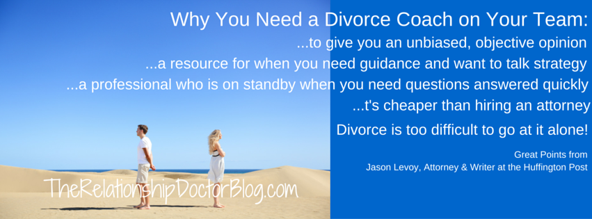 The Relationship Doctor Blog - Divorce Coach - Do NOT Try This Alone!